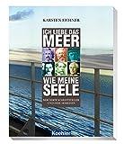 Ich liebe das Meer wie meine Seele: Berühmte Schriftsteller und ihre Seereisen