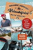 Urlaubsfotos nach Rezept: 50 Fotoideen für deine nächste Reise: 50 Fotoideen für deine nächste Reise. Der Spiegel Wissen Bestseller