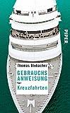 Gebrauchsanweisung für Kreuzfahrten: 2. aktualisierte Auflage 2017