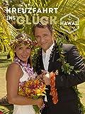 Kreuzfahrt ins Glück - Hochzeitsreise nach Hawaii