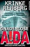 GNADENLOSE AIDA: Kreuzfahrt-Krimi (Frieda Olsen ermittelt 1)
